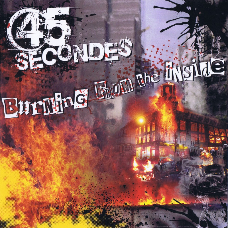 45 Secondes - Burning from the inside ( EP 2013) + CD 16 titres