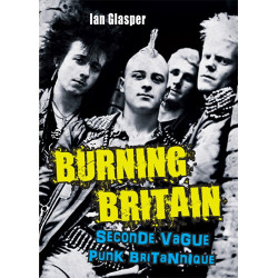 BURNING BRITAIN Seconde vague punk britannique (livre 2015)