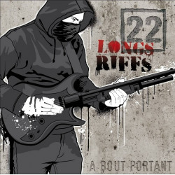 22 LONGS RIFFS A bout portant CD 2010