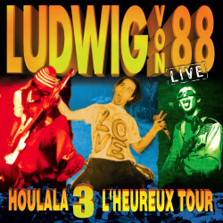 LUDWIG VON 88 Houlala 3 L'heureux Tour CD 2016