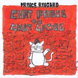 """Prince Ringard """"Chat passe ou  Chat casse"""" Vinyle 2016"""
