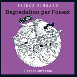 PRINCE RINGARD Dégradation par l'ouest CD 2018