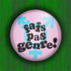 FAIS PAS GENRE Badge Ø31mm