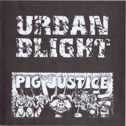 Urban Blight - Pig Justice (EP Vinyle 2005)