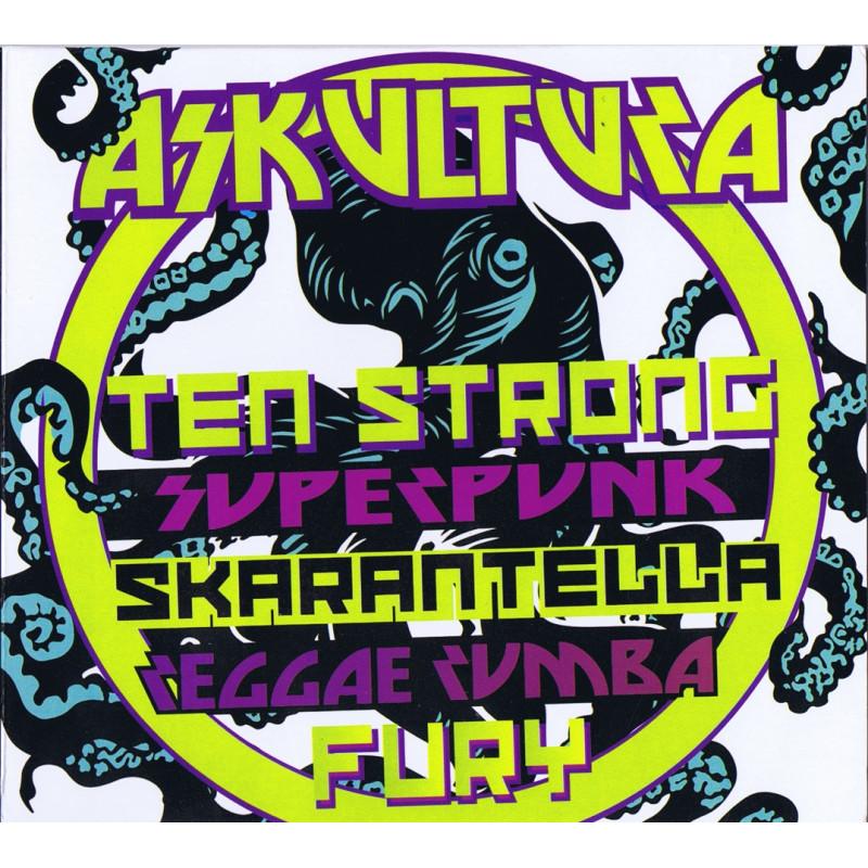 """Askultura """"Ten strong superpunk skarantella reggae rumba fury"""" CD 2013"""