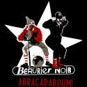 """Visuel Berurier Noir """"abracadaboum"""""""
