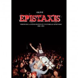 Epistaxis, Visions de la scène festive et culturelle genevoise – 2004-2014