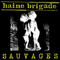 "HAINE BRIGADE ""Sauvagerie"" 1987 (réed 2015)"