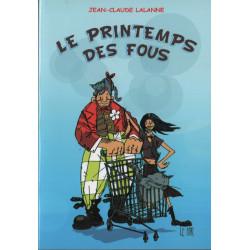 LE PRINTEMPS DES FOUS (Livre JC Lalanne 2014)