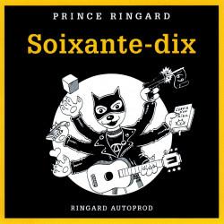 PRINCE RINGARD - Soixante-dix (CD - 2016)