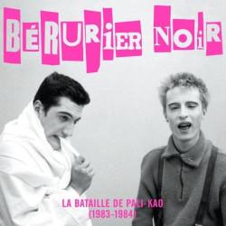 BERURIER NOIR La Bataille de Pali-Kao (1983-1984)