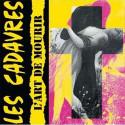 LES CADAVRES L'Art de mourrir LP Vinyle rose 2010