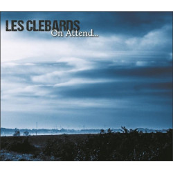LES CLEBARDS On Attend LP vinyle 2017