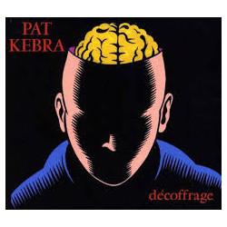 PAT KEBRA décoffrage (cd 2013)