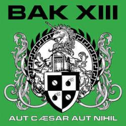 BAK XIII aut caesar aut nihil