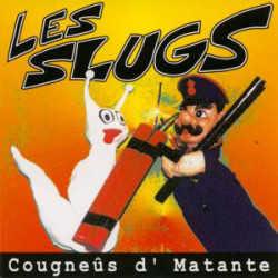 LES SLUGS cougneus d'...