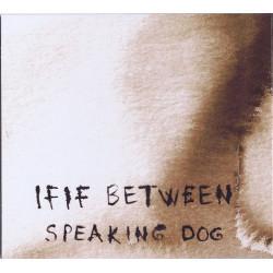 If If Between - 2010 - Speaking Dog
