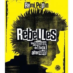 REMI PEPIN Rebelles une...