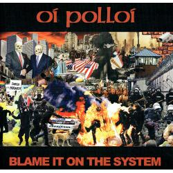 OI POLLOI Blame It On The...