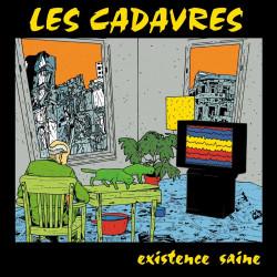 LES CADAVRES Existence Saine