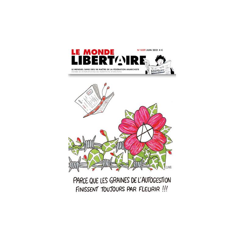 LE MONDE LIBERTAIRE N°1829 JUIN 2021