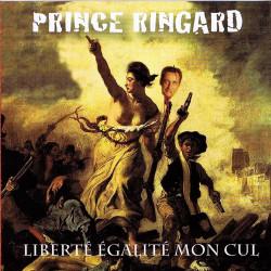 Prince Ringard - Liberté Egalité Mon Cul - Pochette CD