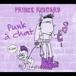 Prince Ringard - Punk à chat (CD - 2012)