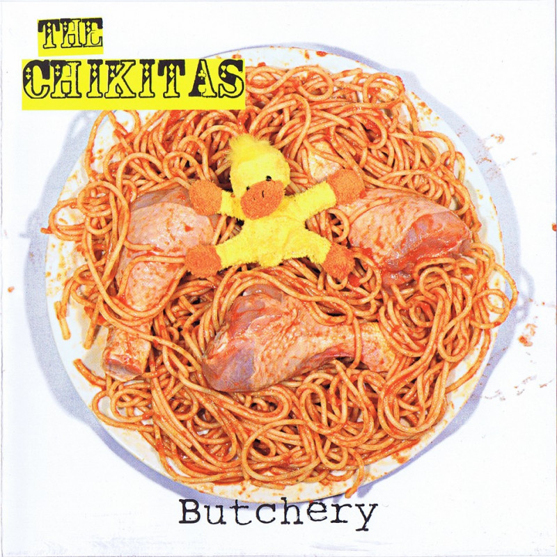 "The Chikitas ""Butchery"" CD 2011"