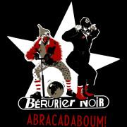 """Anartisanart - Les mauvais garçons font bonne impression - BERURIER NOIR """"Abracadaboum"""""""
